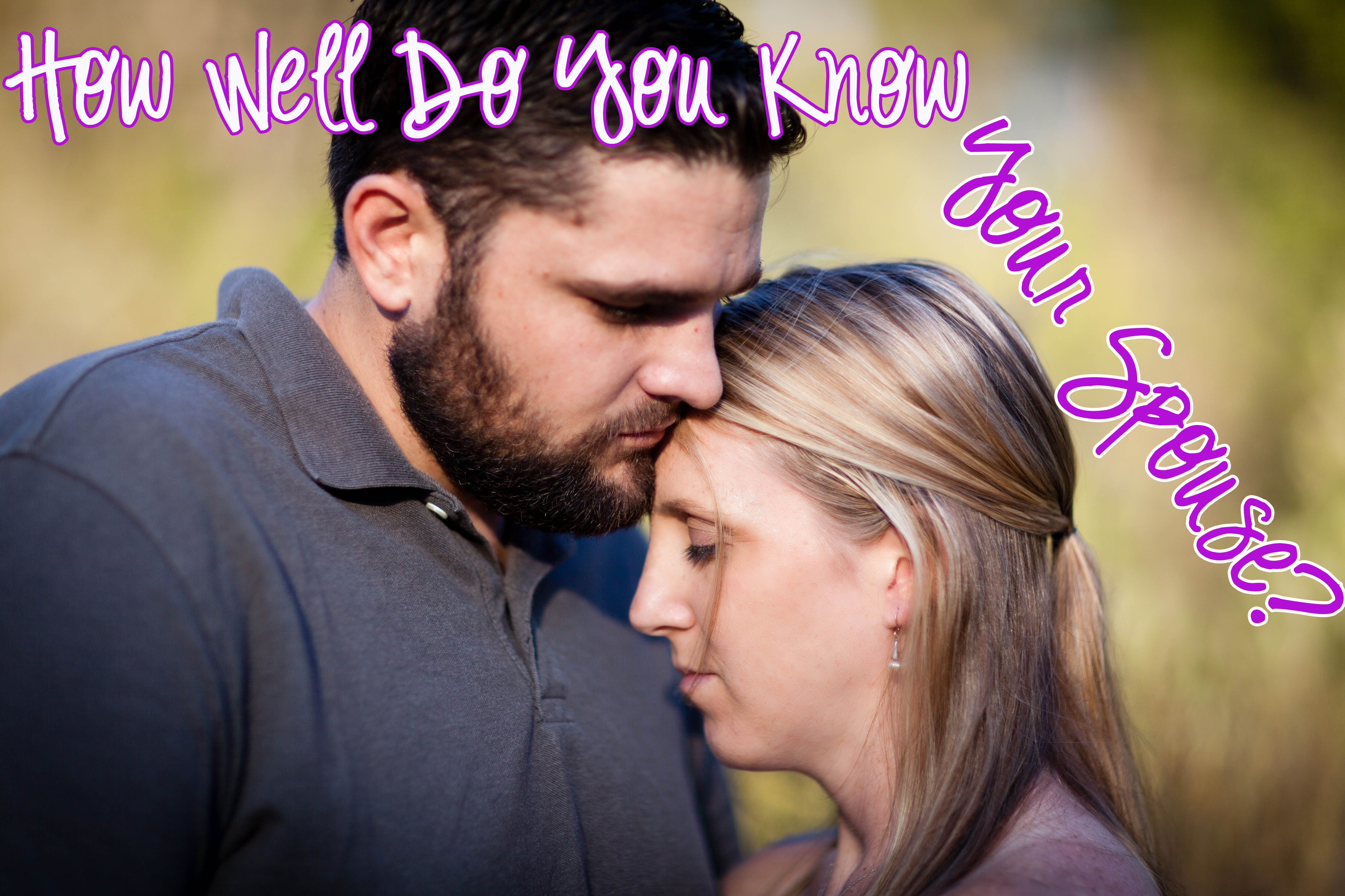 How Well Do You Know Your Spouse: Life Coaching Series #3: How Well Do You Know Your Spouse